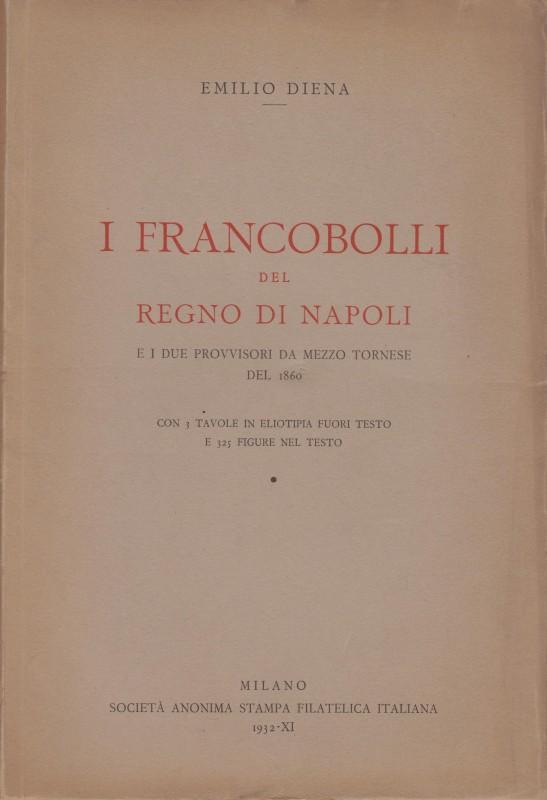 Emilio Diena - I Francobolli del Regno di Napoli e dei provvisori da mezzo tornese